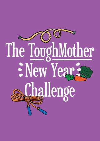 Tough Mother New Year Challenge